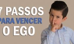 7 PASSOS PARA VENCER O EGO