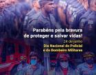 24 de junho: Dia Nacional do Policial e do Bombeiro Militares