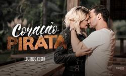 Eduardo Costa   Coração Pirata (Clipe Oficial)