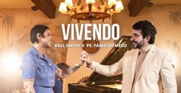 Kell Smith e Pe. Fábio de Melo - Vivendo (Videoclipe Oficial)