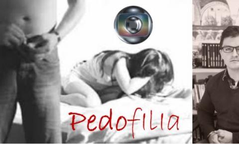 Pedofilia na Globo - Crime ou Doença?
